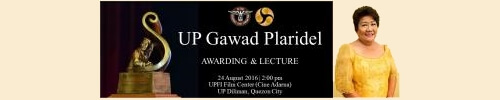 U.P. Gawad Plaridel 2016 Awarding and Lecture